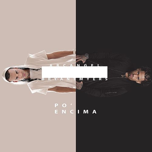 Play & Download Po' encima (feat. Bryant Myers) by Arcangel | Napster