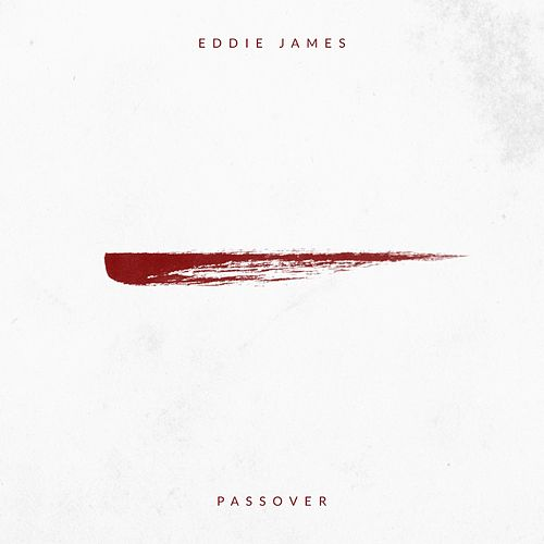 Passover by Eddie James