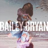 Play & Download So Far by Bailey Bryan | Napster