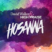 Hosanna (feat. Greg Kirkland) by David Walker