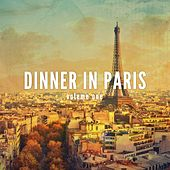 Dinner in Paris, Vol. 1 (Relaxed Dinner Beats) by Various Artists
