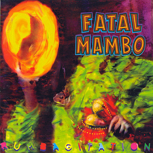 Play & Download Rumbagitation by Fatal Mambo | Napster