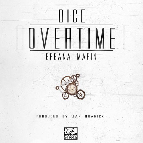 Overtime (feat. Breana Marin) by Dice