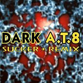 Play & Download Sucker by Dark A.t. 8   Napster