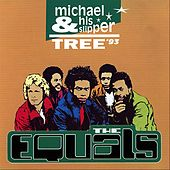 Play & Download Michael & His Slipper Tree '93 by The Equals | Napster