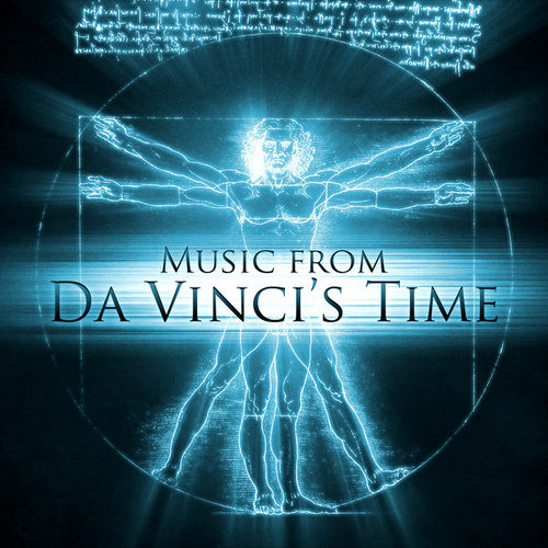 Play & Download Music from Da Vinci's Time by Various Artists | Napster