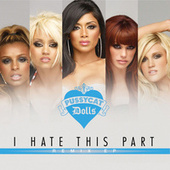 Play & Download I Hate This Part by Pussycat Dolls | Napster