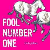 Fool #1 by Holly Palmer