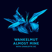 Play & Download Almost Mine (Radio Edit) (Feat. Charlotte OC) by Wankelmut | Napster