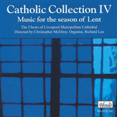 Catholic Collection IV: Music for the Season of Lent by Various Artists