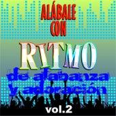 Alábale Con Ritmo de Alabanza y Adoración, Vol. 2 by Various Artists