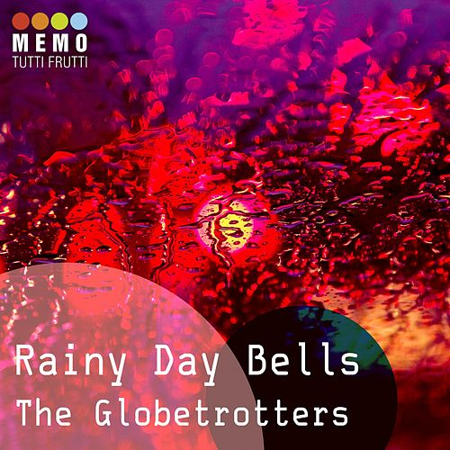 Rainy Day Bells by The Globetrotters