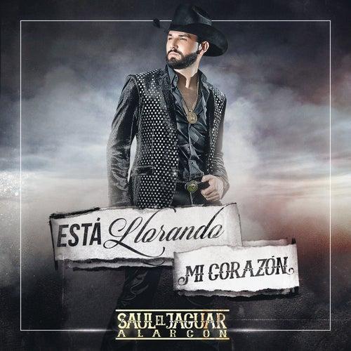 Está Llorando Mi Corazón by Saul