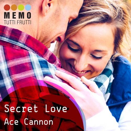 Secret Love by Ace Cannon