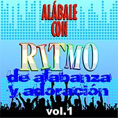 Alábale Con Ritmo de Alabanza y Adoración, Vol. 1 by Various Artists