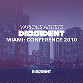 Play & Download Dissident Miami: Conference 2010 by Various Artists | Napster