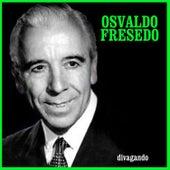 Play & Download Divagando by Osvaldo Fresedo | Napster