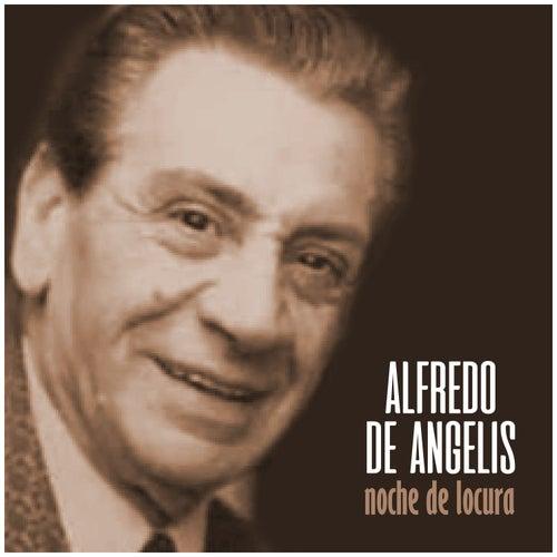 Play & Download Noche de Locura by Alfredo De Angelis   Napster