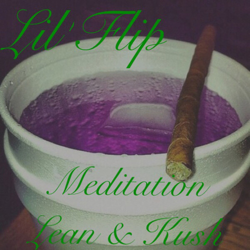 Meditation Lean & Kush by Lil' Flip