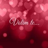 Volim Te 2017 by Various Artists