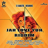 Jah Love Yuh Riddim by Various Artists