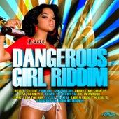 Dangerous Girl Riddim by Various Artists