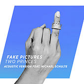 Two Princes (Acoustic Version) by Fake Pictures
