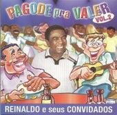 Pagode pra valer vol. 2 by Reinaldo 'O Príncipe do Pagode'
