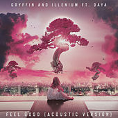Feel Good (feat. Daya) (Acoustic) de Illenium