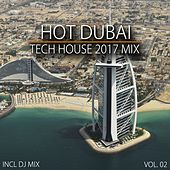 Hot Dubai Tech House 2017 Mix, Vol. 02 (Mixed By Deep Dreamer) by Various Artists