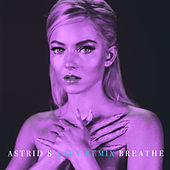 Breathe (Lauv Remix) by Astrid S