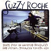 Songs From An Unmarried Housewife And Mother... by Suzzy Roche