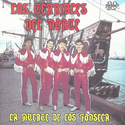 Play & Download La Muerte De Los Fonseca (Grabacion Original Remasterizada) by Los Terribles Del Norte | Napster