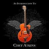 An Introduction To Chet Atkins by Chet Atkins