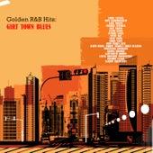 Golden R&B Hits: Girt Town Blues von Various Artists