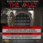 Reggae Vibes Vault Series Vol.1 (Hot Like Fyah Riddim & Money Maker Riddim) by Various Artists