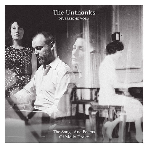 Diversions, Vol. 4: The Songs and Poems of Molly Drake by The Unthanks