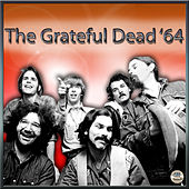 Play & Download Grateful Dead '64 by Grateful Dead | Napster