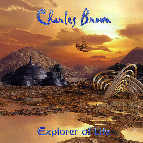 Play & Download Explorer of Life by Charles Brown | Napster