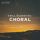 Classical Chillout: Choral, Vol. 1 by Various Artists