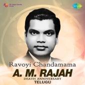 Play & Download Ravoyi Chandamama - A.M. Rajah by Various Artists   Napster