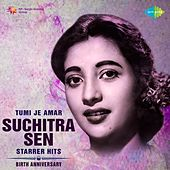 Tumi Je Amar - Suchitra Sen Starrer Hits by Various Artists
