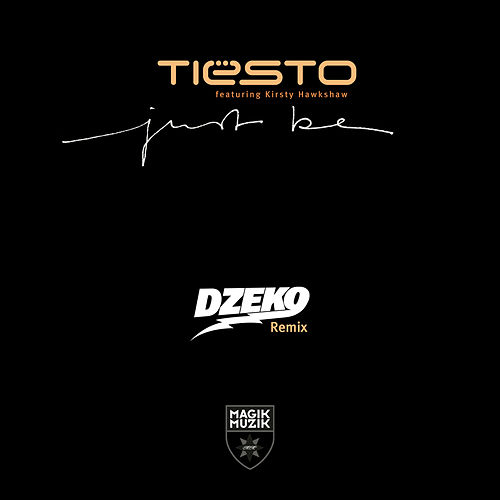 Just Be (Dzeko Remix) by Tiësto