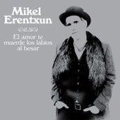 El amor te muerde los labios al besar by Mikel Erentxun