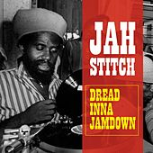 Dread Inna Jamdown by Jah Stitch