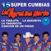 15 Súper Cumbias by Los Tigres del Norte