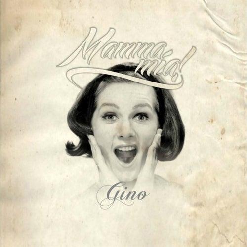 Mamma Mía! di Gino