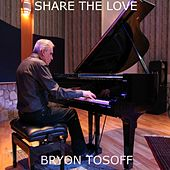 Share the Love by Bryon Tosoff