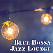 Blue Bossa Jazz Lounge – Melancholy Chill, Jazz Music, Instrumental, Mellow Songs by The Jazz Instrumentals