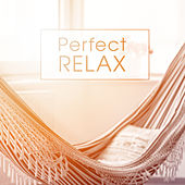 Perfect Relax – Soft New Age, Relaxing Music, Spa at Home, Massage Background Music by Nature Sounds Relaxation: Music for Sleep, Meditation, Massage Therapy, Spa